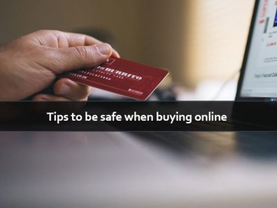 Tips to be Safe When Buying Goods or Services Online