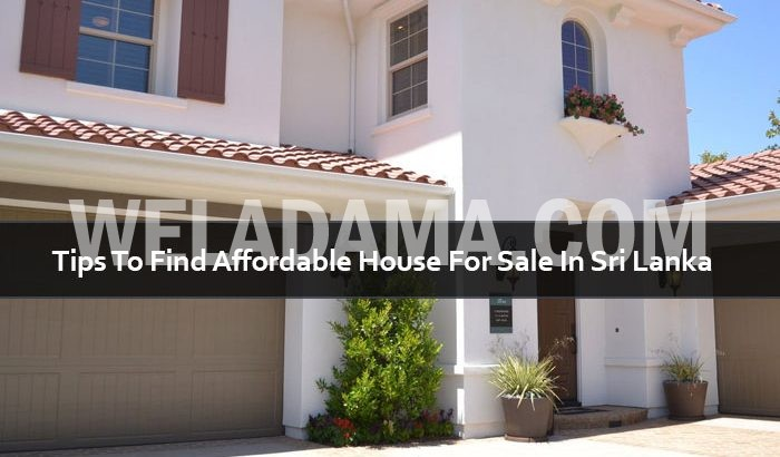 Tips To Find Affordable House For Sale In Sri Lanka